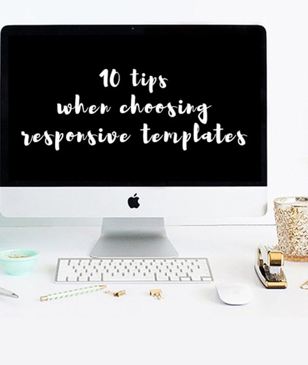 10 Tips for Choosing Responsive Templates