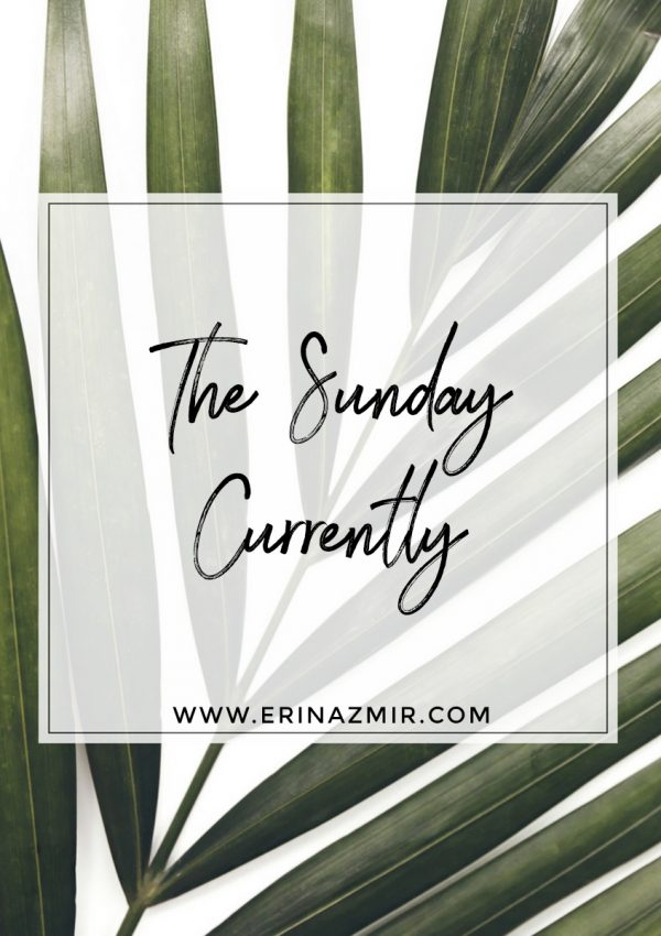 The Sunday Currently: Vol. 5